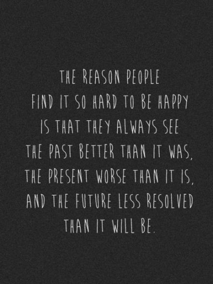 Be in the present, the future is too far away.